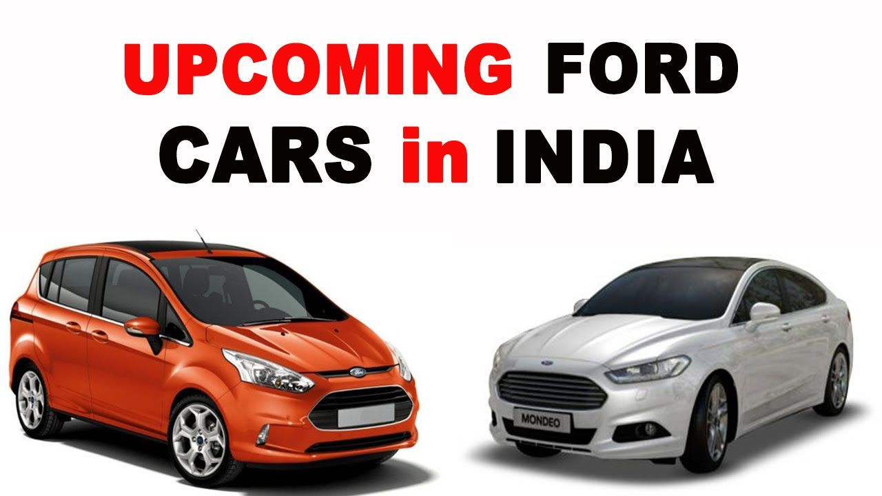 Upcoming Ford Cars In India 2015 To 2017 Upcoming Cars Ford Cars