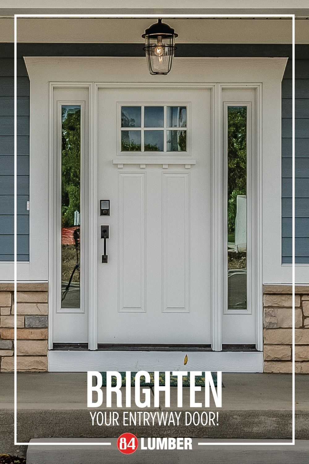 Brighten your entry with 84 Lumber