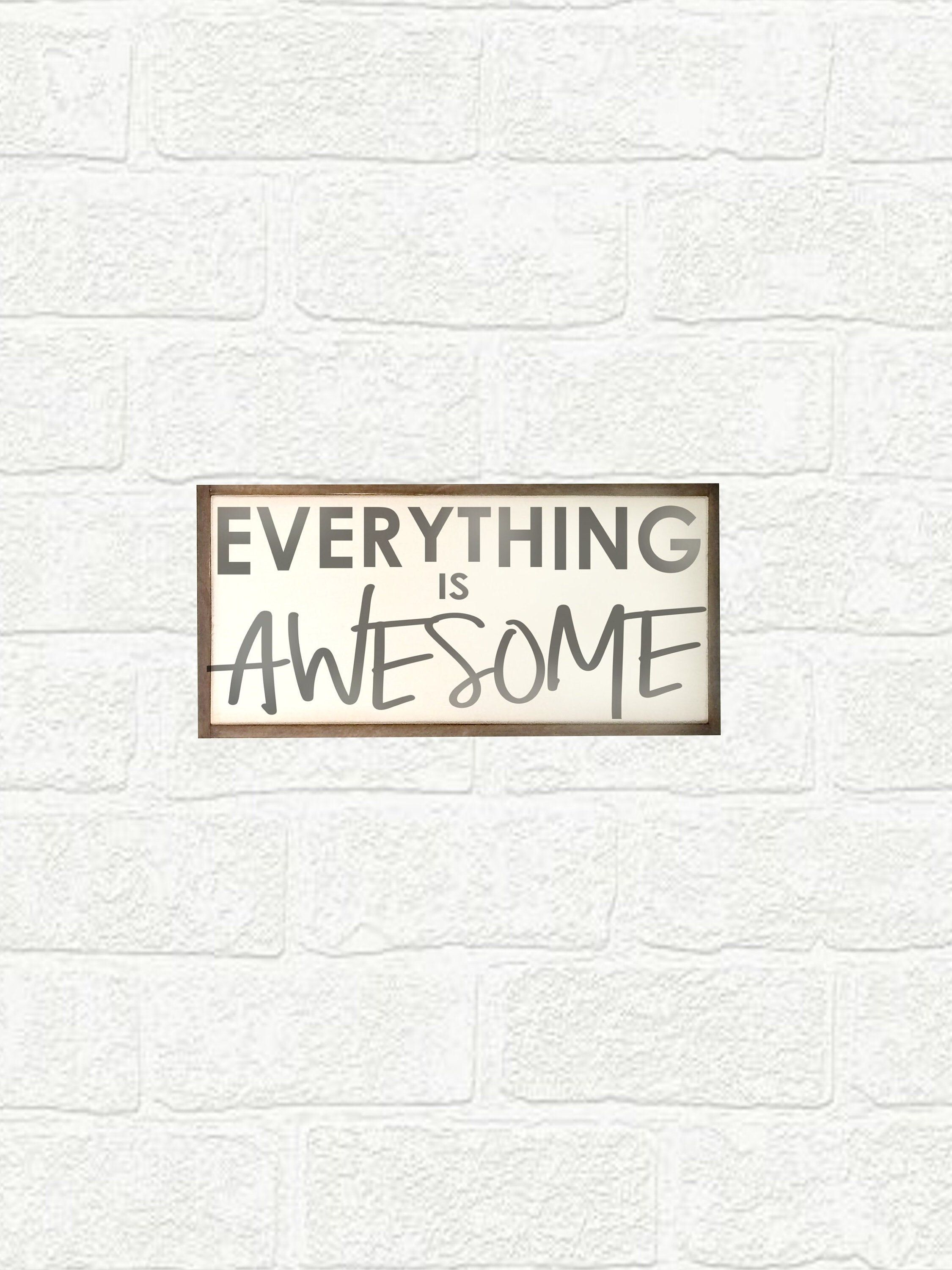Wall Hanging Cute Quotes Everything Is Awesome Wood Art Nusery Decor Wall Art Decor Wall Art Decor Nusery Decor Art Decor