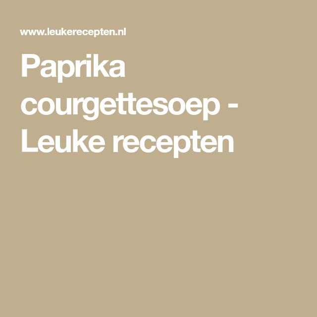 Paprika courgettesoep - Leuke recepten