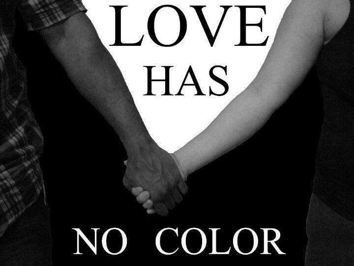 Love Has No Color Interracial Love Interracial Couples Quotes Interracial Relationships