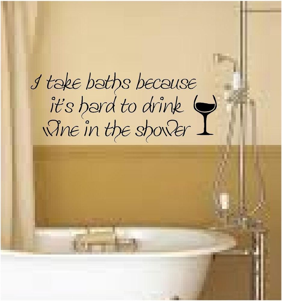 I TAKE BATHS WINE SHOWER BATHROOM WALL DECAL QUOTE ART HOME DECOR ...