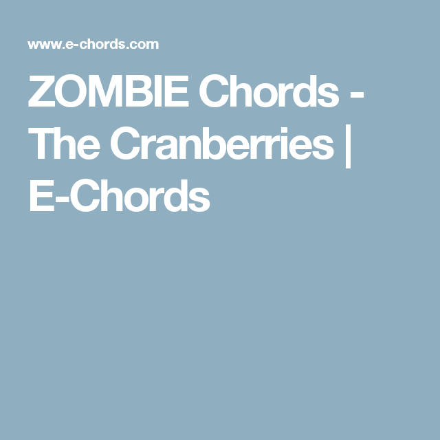 ZOMBIE Chords - The Cranberries | E-Chords | chords - guitar/piano ...