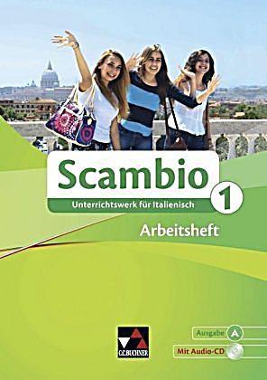 Scambio A: Bd.1 Arbeitsheft, m. Audio-CD. Michaela Banzhaf, Annika Köhler, Martin Stenzenberger, Stephanie Nonn, Claudia...