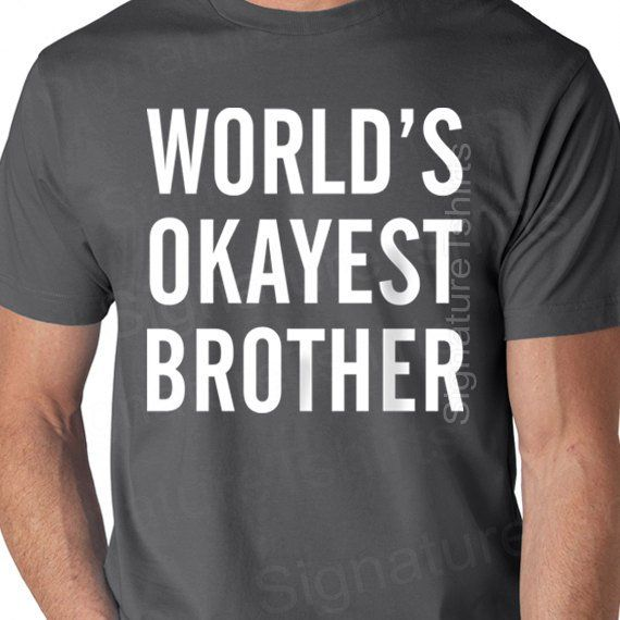 MENS T Shirt Worlds Okayest Brother Son Gift Christmas Husband Uncle