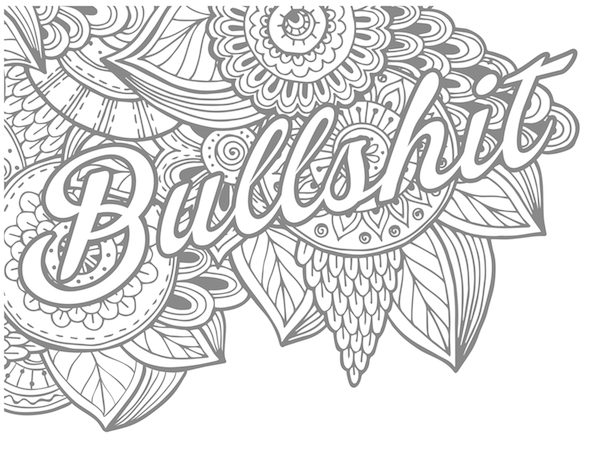 adult swearing coloring pages | bullshit-Sweary Coloring Book … | Adult Coloring Boooks ...