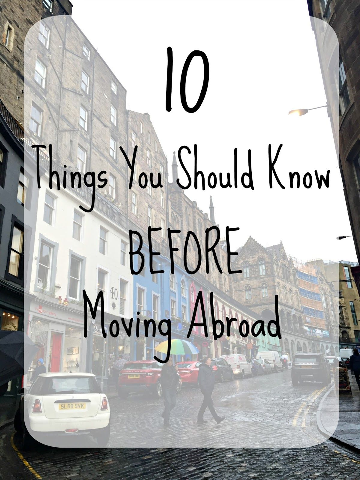 10 things you should know before moving abroad moving