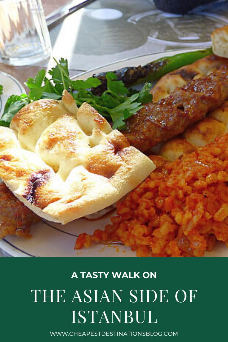 A Tasty Walk On The Asian Side Of Istanbul Tasty Turkish Kebab Turkish Recipes