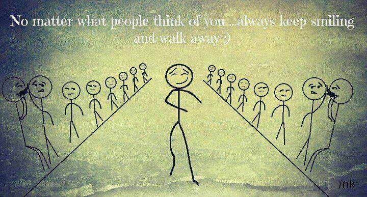 keep smiling and walk away
