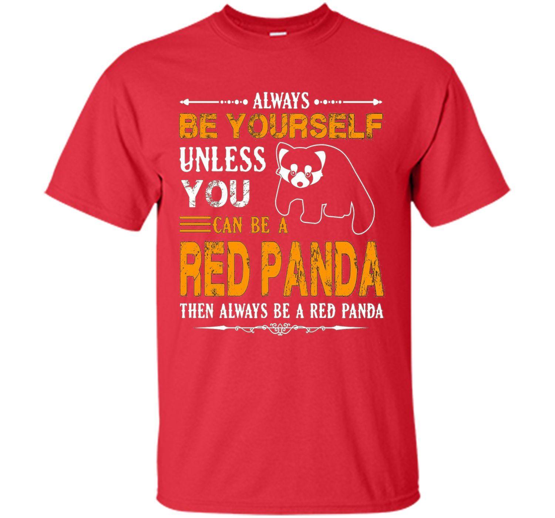 Red Panda Shirt Always Be Red Panda Shirt tshirt (With