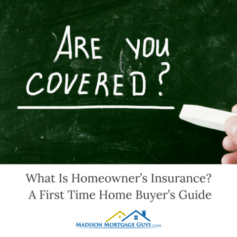 What Is Homeowners Insurance? A First Time Home Buyer