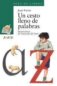 UN CESTO LLENO DE PALABRAS (Juan Farias) El abuelo de Pedro trabaja en una imprenta, y le ha regalado un cesto lleno de palabras... que le dan ideas para recrear cada momento de su vida. Así puede construir sus recuerdos...