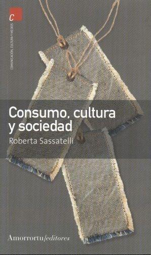 Consumo, cultura y sociedad: http://kmelot.biblioteca.udc.es/record=b1523113~S1*gag