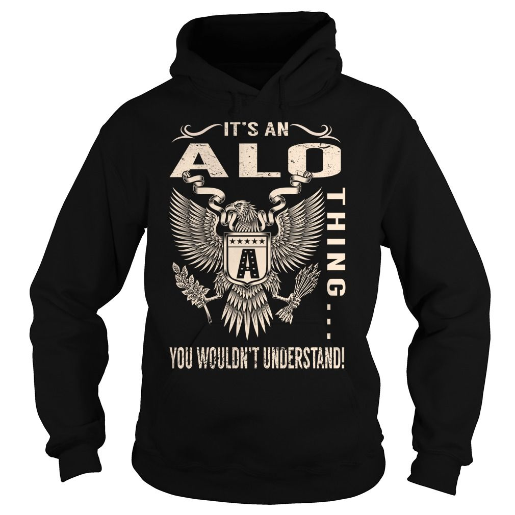 Its an ALO Thing You Wouldnt Understand - Last Name, Surname T-Shirt (Eagle)