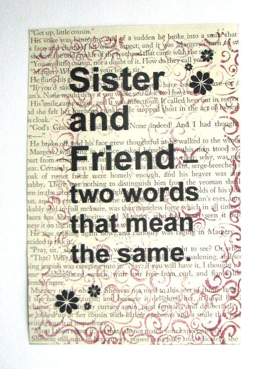 Sister Quote Sister And Friend Two Words That By Espartostudio