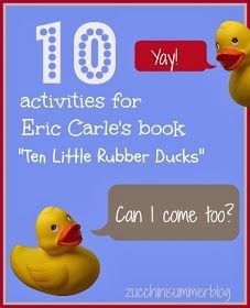 10 Activities For Ten Little Rubber Ducks Eric Carle Eric Carle Activities Eric Carle Eric Carle Crafts