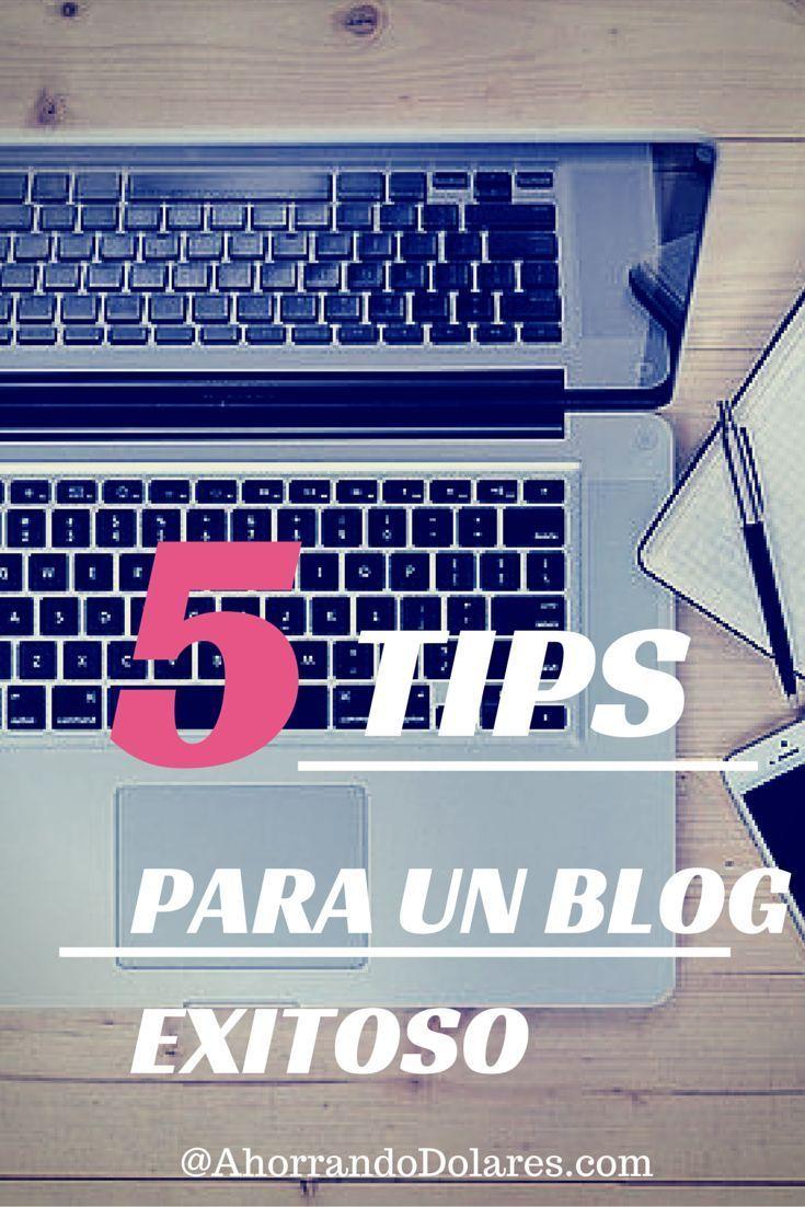 Quieres empezar un blog exitoso y ganar dinero? Estos son mis 5 tips para empezar.