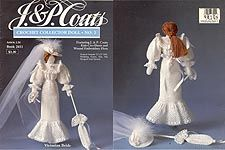 J & P Coats Crochet Collector Doll Pattern No. 2 Victorian Bride     http://mypatternstore.ecrater.com/c/140669/crochet-or-knit-patterns-for-dolls-and-doll