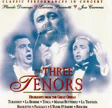 The Three Tenors:  Plaåcido Domingo, Luciano Pavarotti, and José Carreras