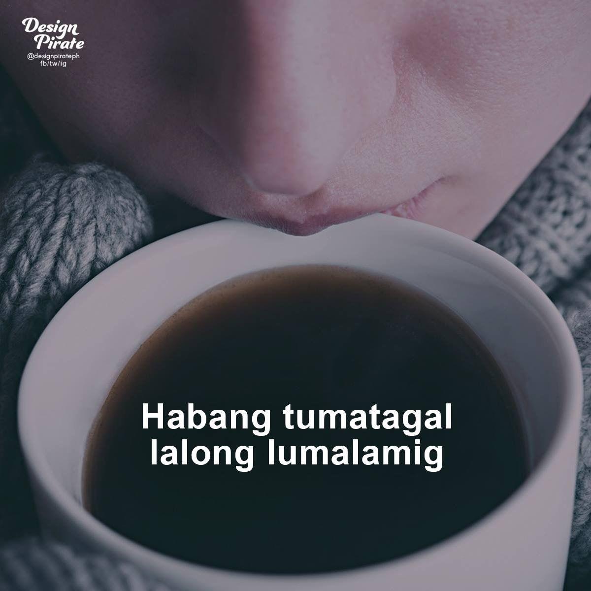 Pin By Van Palabrica On Tagalog Qoutes Tagalog Quotes Bisaya Quotes Tagalog Quotes Hugot Funny