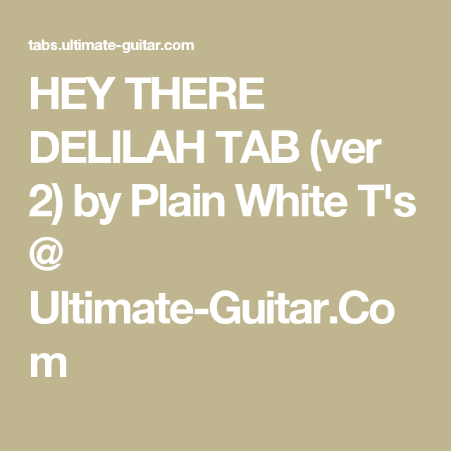 Hey There Delilah Tab Ver 2 By Plain White Ts Ultimate Guitar