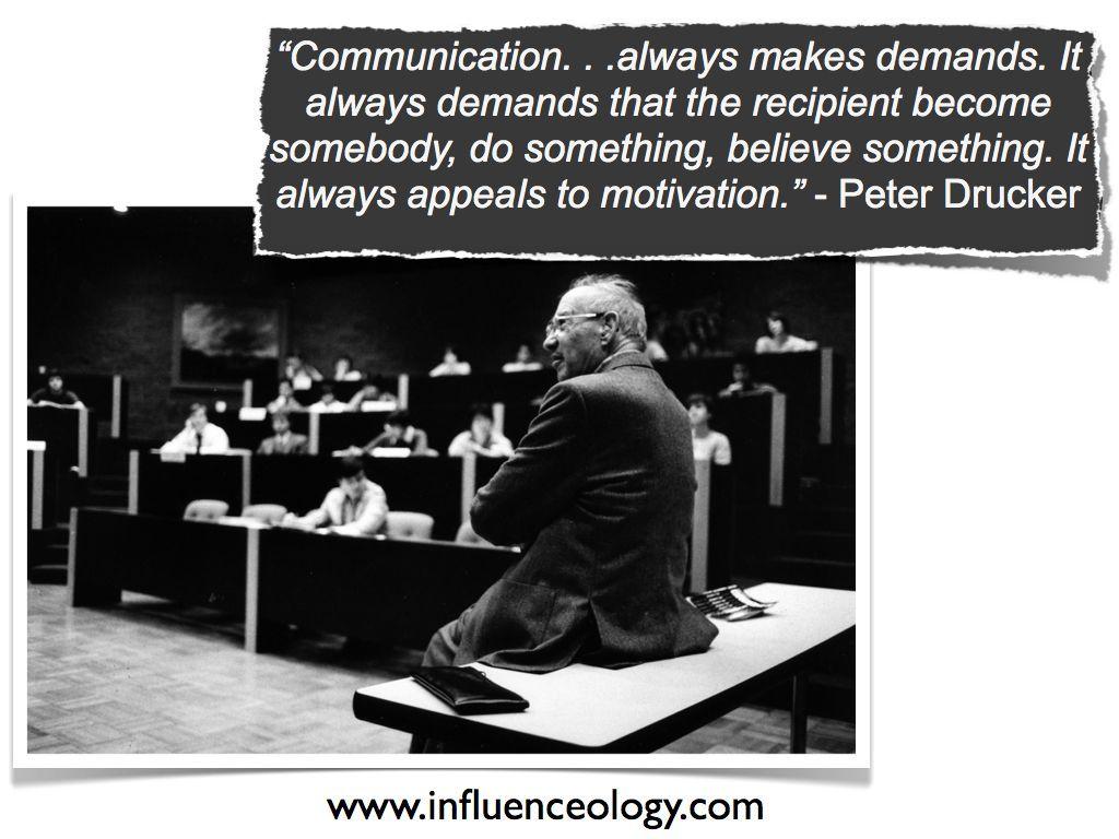Peter Drucker on communication... Peter drucker