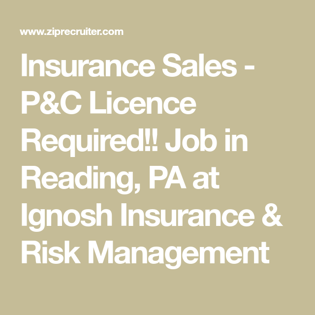 Insurance Sales P C Licence Required Job In Reading Pa At