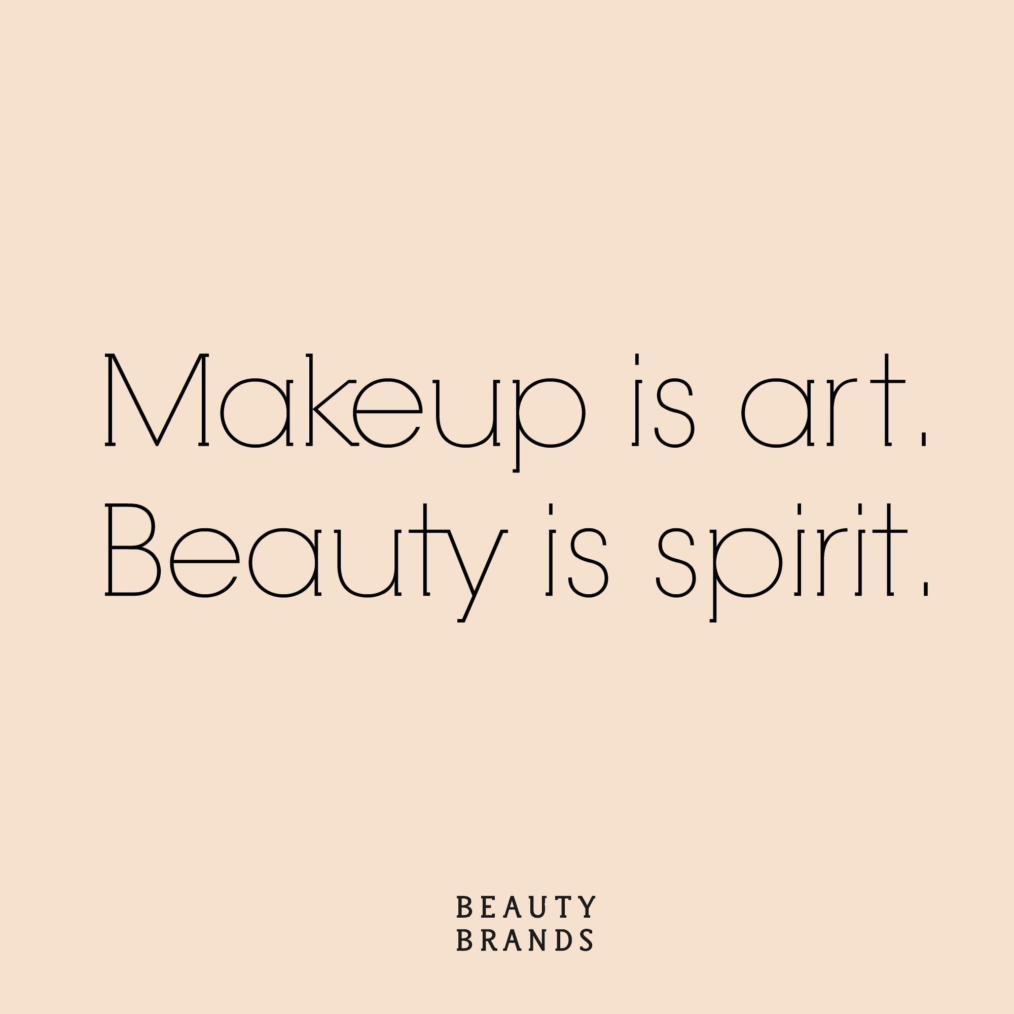 makeup is art. beauty is spirit. #beautybrands #beautynotes