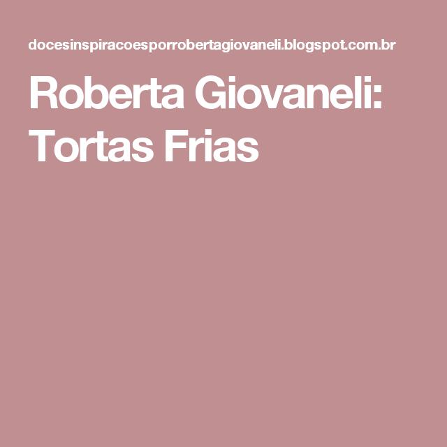 Roberta Giovaneli: Tortas Frias