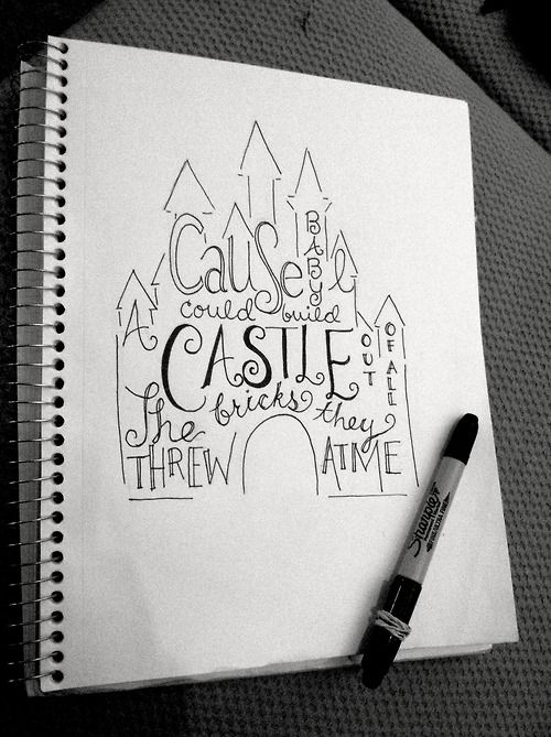 I Could Build A Castle Out Of All The Bricks They Threw At Me Google Search Taylor Lyrics Taylor Swift Lyrics Lyric Drawings