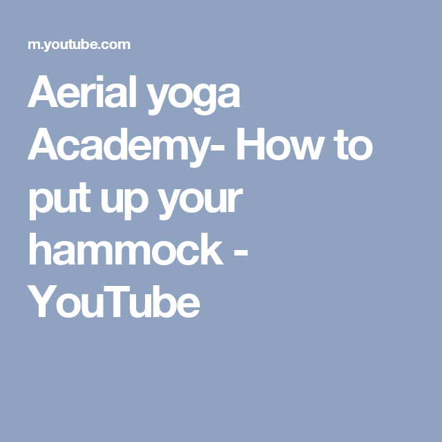 aerial yoga academy  how to put up your hammock   youtube aerial yoga academy  how to put up your hammock   youtube      rh   pinterest