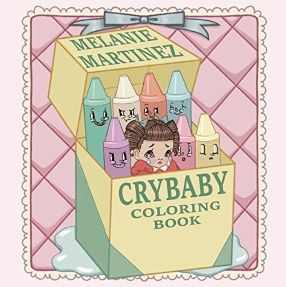 Melanie Martinez Crybaby Coloring Book Cry Baby Coloring Book Melanie Martinez Coloring Book Coloring Books