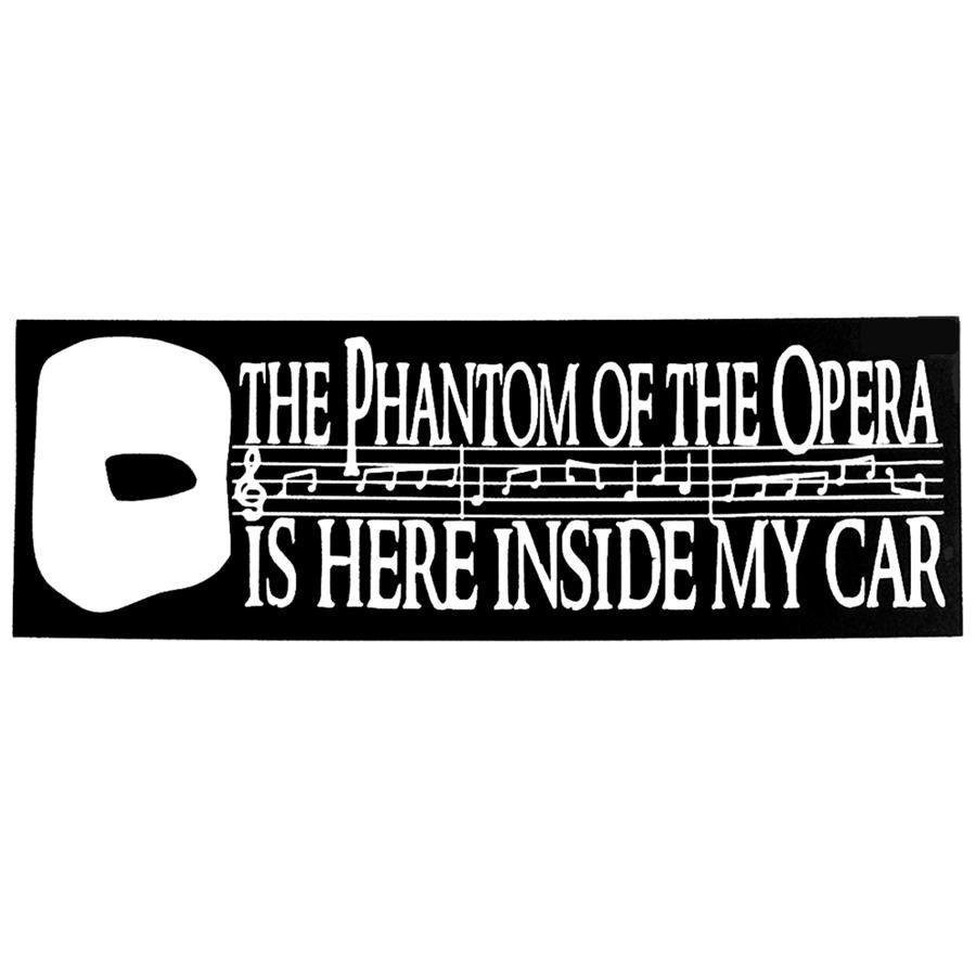Car pass sticker design - Phantom Of The Opera Is Here Inside My Car Decal Window Bumper Sticker 5 00