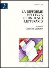 La #difforme bellezza di un testo letterario editore Aracne  ad Euro 11.40 in #Aracne #Libri narrativa italiana