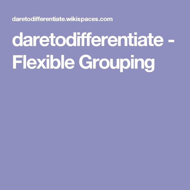 daretodifferentiate - Flexible Grouping