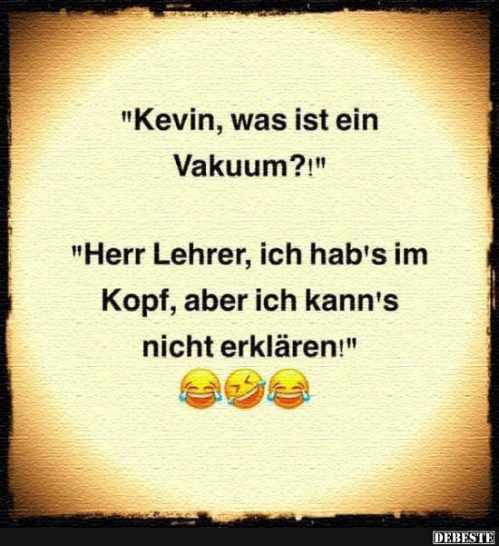 Kevin Was Ist Ein Vakuum Lustige Bilder Sprüche Witze