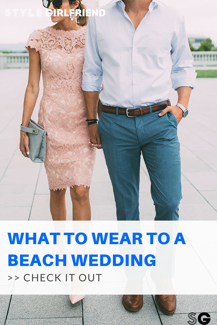 Wedding Dress Codes For Men What To Wear Every Time Style Girlfriend Beach Wedding Guest Attire Beach Wedding Guest Dress Summer Wedding Attire Guest