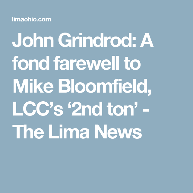 John Grindrod: A fond farewell to Mike Bloomfield, LCC's '2nd ton' - The Lima News