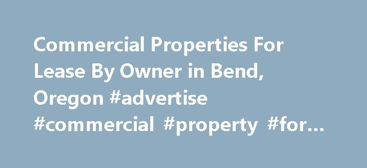 Commercial Properties For Lease By Owner In Bend Oregon