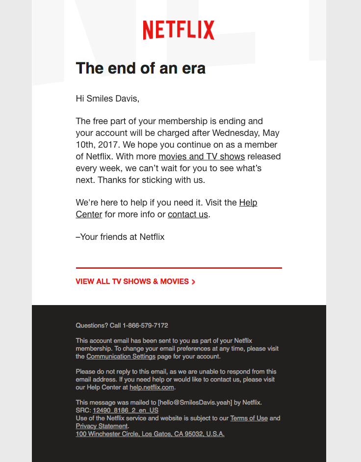 Netflix Sent This Email With The Subject Line Your Free Netflix Trial Is Ending Let S Stay Together Read About Netflix Trial Netflix Email Marketing Guide