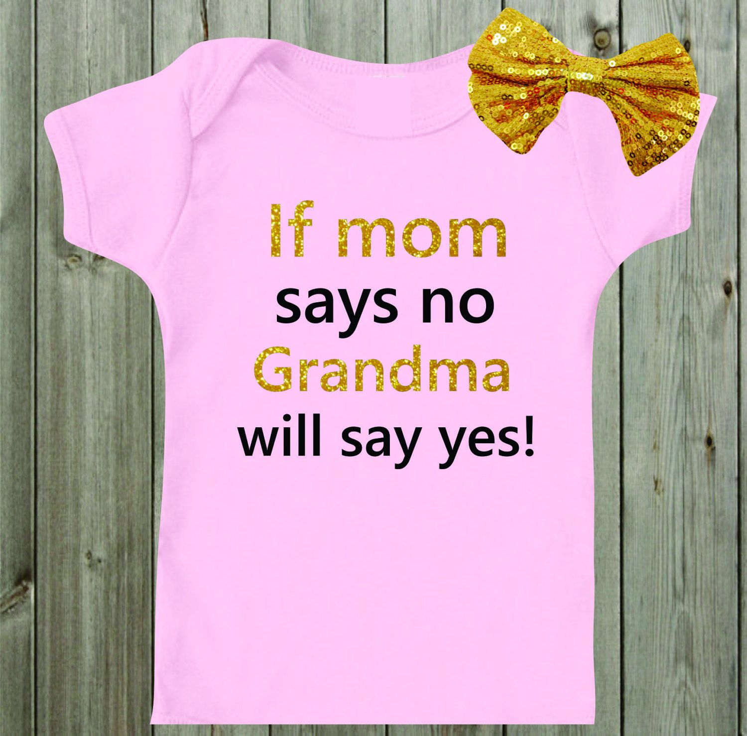 7681b962 If Mom says No Grandma will say Yes Baby Shirt Baby Girl Outfit Toddler  Shirt Girl Shirt Funny Baby Saying Glitter Shirt Baby Shower Gift by  mkclassyprints ...