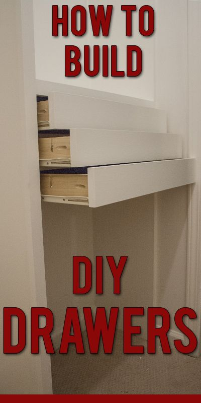 How To Build Your Own Custom Drawers!: Easier Than I Ever Thought! How To  Build Your Own Custom Drawers!