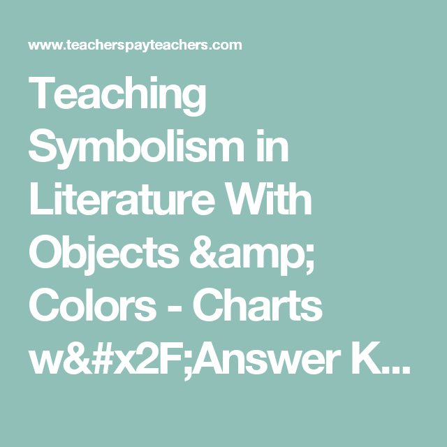 Teaching Symbolism In Literature With Objects Colors Charts W