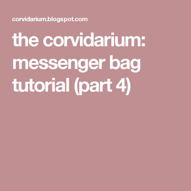 the corvidarium: messenger bag tutorial (part 4)