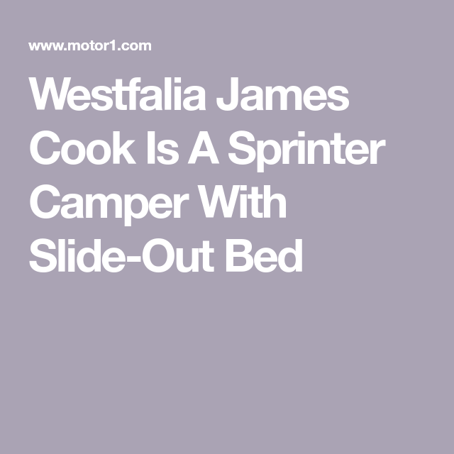 Westfalia James Cook Is A Sprinter Camper With Slide-Out