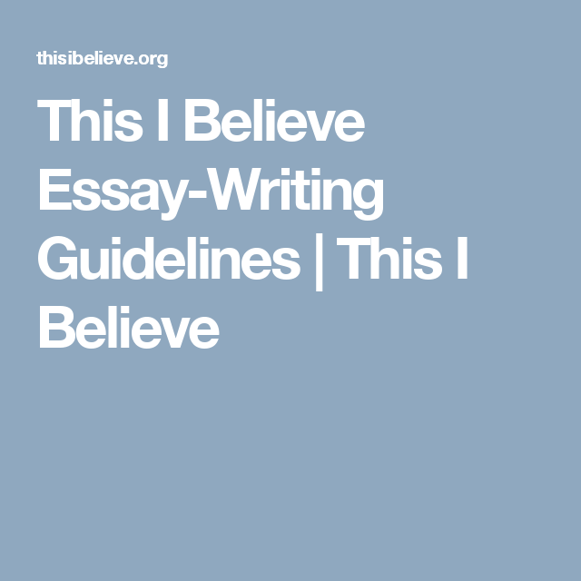 how to write a this is believe essays These reasons and examples (evidence) should convince readers to believe your argument i know this quick definition gives you the basics, but you should know more about persuasive writing before you attempt to write your own essay.