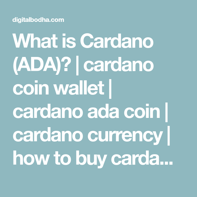 What Is Cardano Ada Cardano Coin Wallet Cardano Ada Coin Cardano Currency How To Buy Cardano Ada Car Cryptocurrency News Cryptocurrency Blockchain