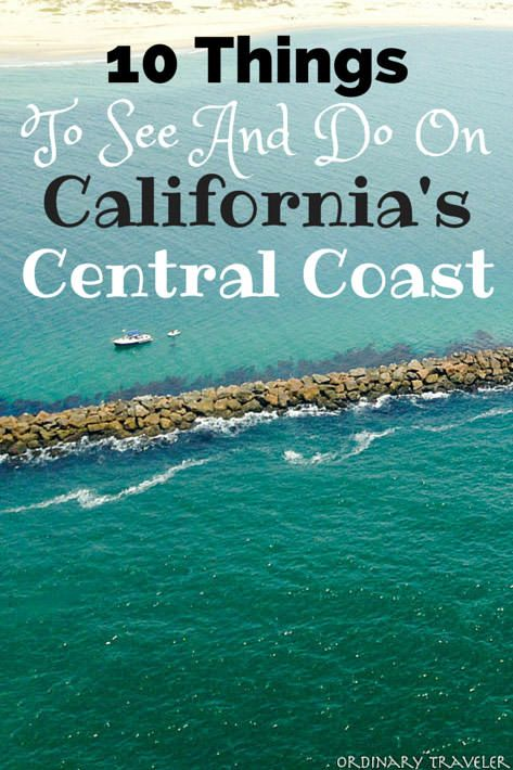 Things To See And Do On Californias Central Coast Road Trips - 10 things to see and do in california
