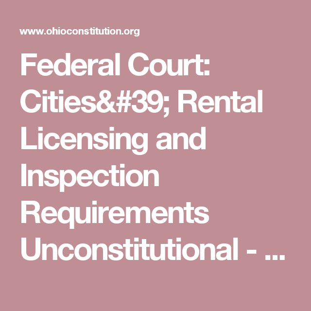 Federal Court: Cities' Rental Licensing and Inspection Requirements Unconstitutional - 1851 Center for Constitutional Law