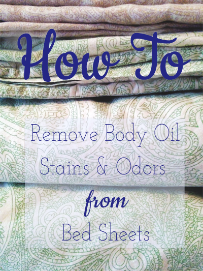 How To Remove Body Oils Stains And Odors From Bed Sheets